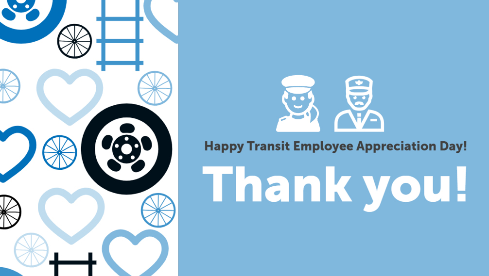 Transit Employee Appreciation Day. Thank you!