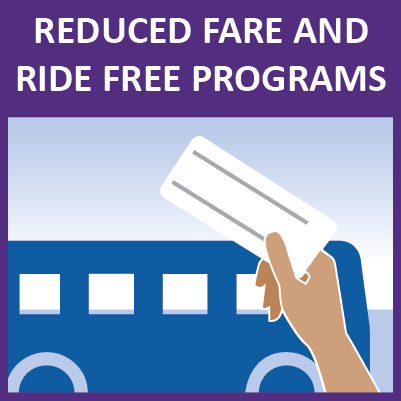 Reduced Fare and Ride Free Programs